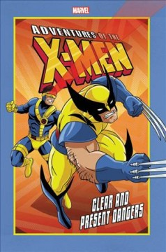 Adventures of the X-men. Clear and present dangers cover image