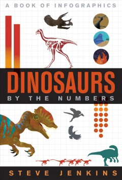 Dinosaurs by the numbers : a book of infographics cover image