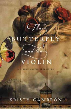 The butterfly and the violin : a hidden masterpiece novel cover image