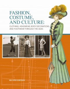 Fashion, costume, and culture clothing, headwear, body decorations, and footwear through the ages cover image