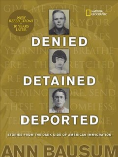 Denied, detained, deported : stories from the dark side of American immigration cover image
