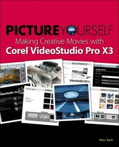Picture yourself making creative movies with Corel VideoStudio Pro X4 cover image