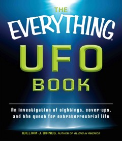The everything UFO book. : an investigation of sightings, cover-ups, and the quest for extraterrestial life cover image