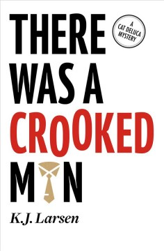 There was a crooked man : a cat deluca mystery cover image