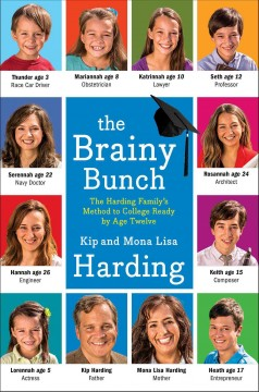 The brainy bunch : the Harding family's method to college ready by age twelve cover image