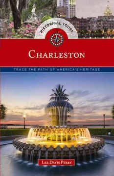 Historical tours Charleston : trace the path of America's heritage cover image