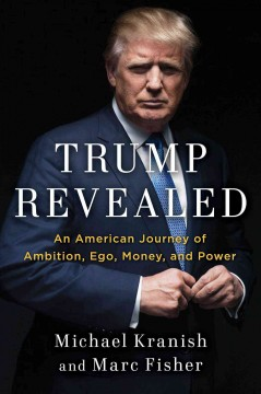 Trump revealed : an American journey of ambition, ego, money, and power cover image