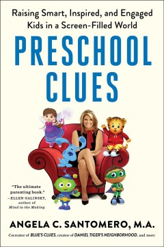 Preschool clues : raising smart, inspired, and engaged kids in a screen-filled world cover image