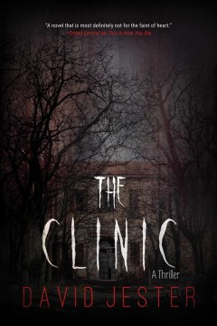 The Clinic : a Thriller cover image