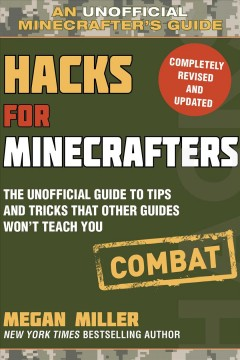 Hacks for minecrafters : combat : the unofficial guide to tips and tricks that other guides won't teach you cover image