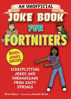 An unofficial joke book for Fortniters : sidesplitting jokes and shenanigans from Salty Springs cover image