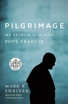 Pilgrimage my search for the real Pope Francis cover image