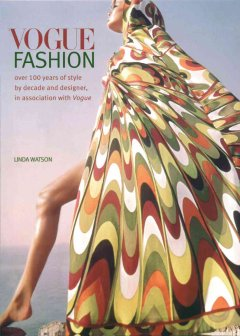 Vogue fashion : over 100 years of style by decade and designer, in association with Vogue cover image