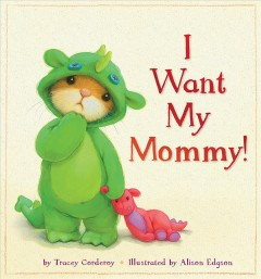 I want my mommy! cover image