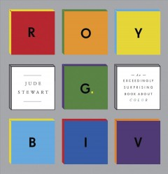 ROY G. BIV : an exceedingly surprising book about color cover image