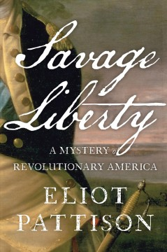 Savage liberty : a mystery of revolutionary America cover image