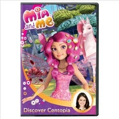 Mia and me. Discover Centopia cover image