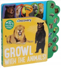 Growl with the animals! : 10 noisy animal sounds cover image