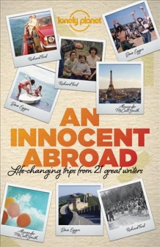 An innocent abroad : life-changing trips from 35 great writers cover image