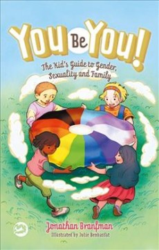 You be you! : the kid's guide to gender, sexuality, and family cover image