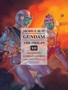 Mobile suit Gundam, the origin. 12, Encounters cover image