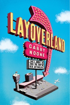 Layoverland  / by Gabby Noone cover image