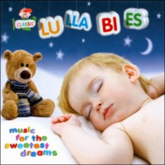 Classic lullabies music for the sweetest dreams cover image