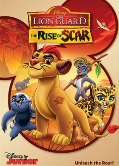 The Lion Guard. The rise of Scar cover image