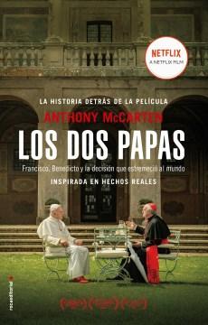 Los dos papas : Francisco, Benedicto y la decisión que estremeció al mundo cover image