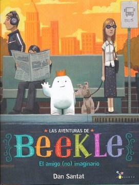 Las aventuras de Beekle : el amigo (no) imaginario cover image