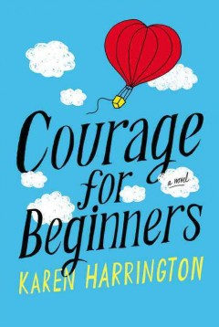 Cover image for Courage for beginners by Karen Harrington
