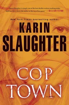 Cover image for Cop town : a novel by Karin Slaughter
