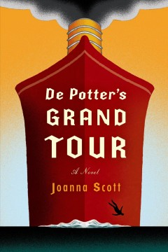 Cover image for De Potter\'s grand tour by Joanna Scott