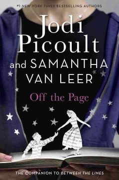 Cover image for Off the page by Jodi Picoult and Samantha van Leer illustrations by Yvonne Gilbert and Scott M. Fischer