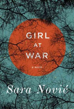 Cover image for Girl at war : a novel by Sara Nović