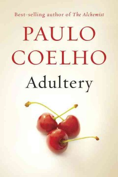 Cover image for Adultery : a novel by Paulo Coelho translated from the Portuguese by Margaret Jull Costa and Zoë Perry