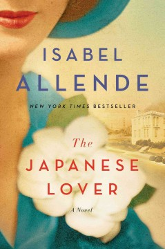 Cover image for The Japanese lover : a novel by Isabel Allende translated by Nick Caistor and Amanda Hopkinson