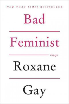 Book jacket for Bad feminist [BOOK DISCUSSION] : essays