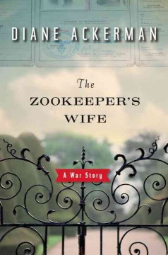 Book jacket for The zookeeper's wife [BOOK DISCUSSION] : a war story