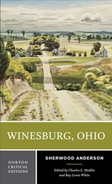Book jacket for Winesburg, Ohio : authoritative text, backgrounds and contexts, criticism