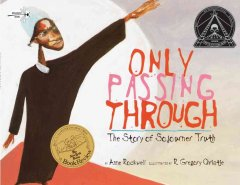 Book jacket for Only passing through : the story of Sojourner Truth