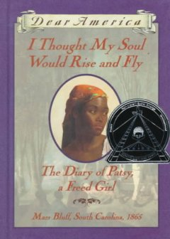 Book jacket for I thought my soul would rise and fly : the diary of Patsy, a freed girl
