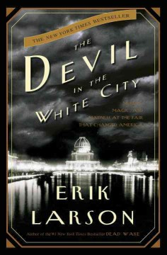 Book jacket for The devil in the white city [BOOK DISCUSSION] : murder, magic, and madness at the fair that changed America
