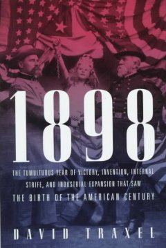 Book jacket for 1898 : the birth of the American century