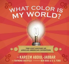 Book jacket for What color is my world? : the lost history of African-American inventors