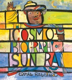 Book jacket for The cosmo-biography of Sun Ra : the sound of joy is enlightening