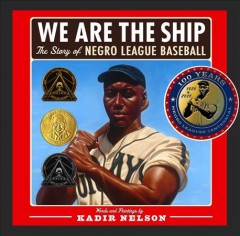 Book jacket for We are the ship : the story of Negro League baseball