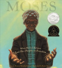 Book jacket for Moses : when Harriet Tubman led her people to freedom