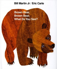 Book jacket for Brown bear, brown bear, what do you see?