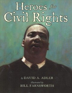 Book jacket for Heroes for civil rights